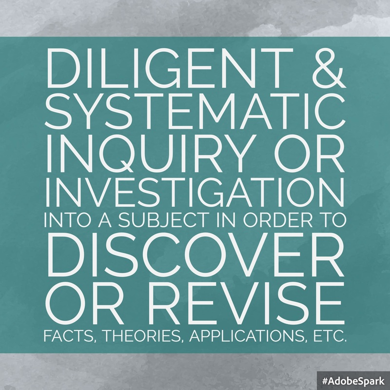 Diligent & systematic inquiry or investigation into a subject in order to discover or revise facts, theories, application, etc.